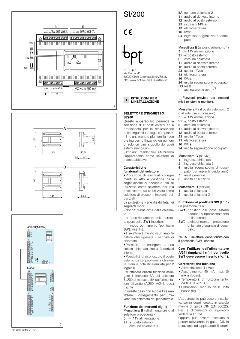 BPT - 2 Entrance Switching Relay